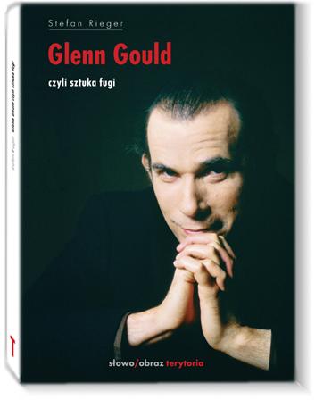 Ok�adka: Rieger Stefan, Glenn Gould czyli sztuka fugi