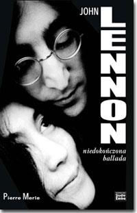 Ok�adka: Merle Pierre, John Lennon. Niedoko�czona ballada