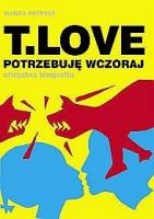 Okładka: Patryas Magda, T Love. Potrzebuję wczoraj