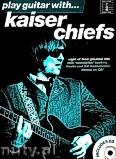Ok�adka: Kaiser Chiefs, Play Guitar With... Kaiser Chiefs
