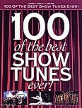 Okładka: , 100 Of The Best Show Tunes Ever!