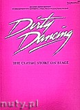 Okładka: Lim Chong, Helfrich Conrad, Dirty Dancing: The Classic Story On Stage