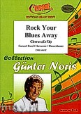 Okładka: Noris Günter, Rock Your Blues Away - Chorus & Wind Band