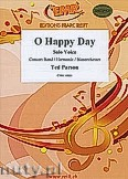 Okładka: Parson Ted, O Happy Day for Female or Male Solo Voice and Wind Band