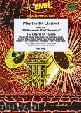 Okładka: Różni, Play the 1st Clarinet (The Charm of..) - Play The 1st Clarinet with the Philharmonic Wind Orchestra