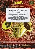 Okładka: Różni, Play The 1st Alto Sax (Famous Overtures) - Play The 1st Alto Sax with the Philharmonic Wind Orchestra