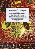 Ok�adka: R�ni, Play the 1st Trumpet (The Charm Of ..) - Play The 1st Trumpet with the Philharmonic Wind Orchestra