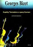 Okładka: Bizet Georges, Kuplety Torreadora z opery Carmen na kwartet smyczkowy (partytura + głosy)