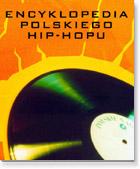 Ok�adka: Adamczyk Barbara, Encyklopedia polskiego Hip-Hopu + DVD gratis