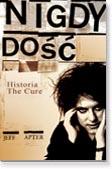 Ok�adka: Apter Jeff, Historia The Cure. Nigdy do��