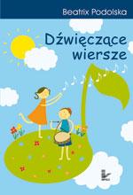 Okładka: Podolska Beatrix, Dźwięczące wiersze
