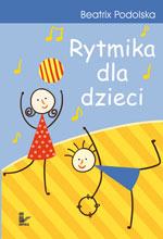 Okładka: Podolska Beatrix, Rytmika dla dzieci