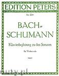 Ok�adka: Bach Johann Sebastian, Schumann Robert, Klavierbegleitung zu den Sonaten f�r Violine solo, Heft 1