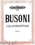Okładka: Busoni Ferruccio Benvenuto, 6 Piano Pieces, Op. 33b