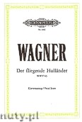 Ok�adka: Wagner Ryszard, The Flying Dutchman, Opera in 3 Acts, WWV 63