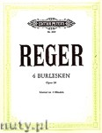 Ok�adka: Reger Max, 6 Burlesques for Piano 4 Hands, Op. 58
