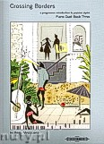 Ok�adka: Vinciguerra Remo, Crossing Borders Piano Duet Book 3 - A Progressive Introduction to Popular Styles for Piano