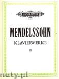 Ok�adka: Mendelssohn-Bartholdy Feliks, Piano Works, Vol. 3