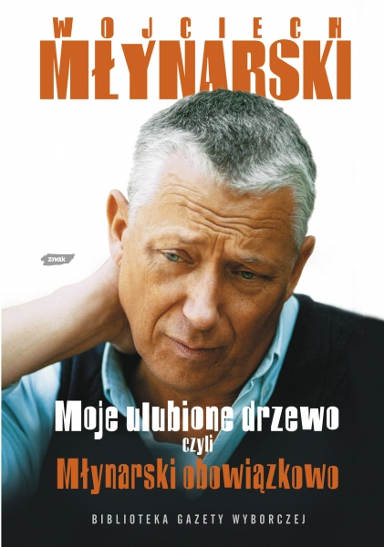Okładka: Młynarski Wojciech, Moje ulubione drzewo czyli Młynarski obowiązkowo