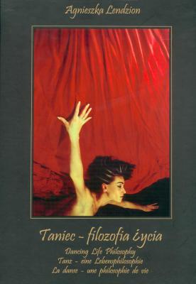 Ok�adka: Lendzion Agnieszka, Taniec filozofia �ycia