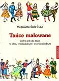 Ok�adka: Szelc-Mays Magdalena, Ta�ce malowane. Podr�cznik dla dzieci w wieku przedszkolnym i wczesnoszkolnym