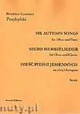 Okładka: Przybylski Bronisław Kazimierz, Sześć pieśni jesiennych na obój i fortepian (partytura + głosy)