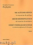 Ok�adka: Przybylski Bronis�aw Kazimierz, Sze�� pie�ni jesiennych na saksofon B i fortepian (partytura + g�osy)