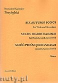 Okładka: Przybylski Bronisław Kazimierz, Sześć pieśni jesiennych na altówkę i akordeon (partytura + głosy)