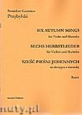 Okładka: Przybylski Bronisław Kazimierz, Sześć pieśni jesiennych na skrzypce i marimbę (partytura + głosy)
