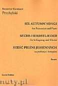 Okładka: Przybylski Bronisław Kazimierz, Sześć pieśni jesiennych na perkusję i fortepian (partytura + głosy)