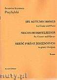 Okładka: Przybylski Bronisław Kazimierz, Sześć pieśni jesiennych na gitarę i fortepian (partytura + głosy)