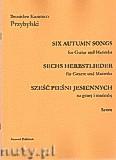 Ok�adka: Przybylski Bronis�aw Kazimierz, Sze�� pie�ni jesiennych na gitar� i marimb� (partytura + g�osy)