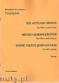 Okładka: Przybylski Bronisław Kazimierz, Sześć pieśni jesiennych na obój i gitarę (partytura + głosy)