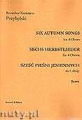 Okładka: Przybylski Bronisław Kazimierz, Sześć pieśni jesiennych na 4 Oboje (partytura + głosy)