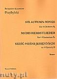 Okładka: Przybylski Bronisław Kazimierz, Sześć pieśni jesiennych na 4 klarnety B (partytura + głosy)