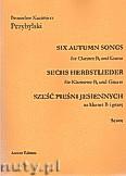 Ok�adka: Przybylski Bronis�aw Kazimierz, Sze�� pie�ni jesiennych na klarnet B i gitar� (partytura + g�osy)