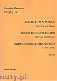 Okładka: Przybylski Bronisław Kazimierz, Sześć pieśni jesiennych na flet poprzeczny i gitarę (partytura + głosy)