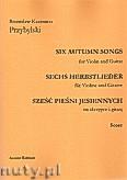 Okładka: Przybylski Bronisław Kazimierz, Sześć pieśni jesiennych na  skrzypce i gitarę (partytura + głosy)