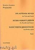 Ok�adka: Przybylski Bronis�aw Kazimierz, Sze�� pie�ni jesiennych na alt�wk� i gitar� (partytura + g�osy)