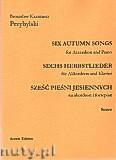 Okładka: Przybylski Bronisław Kazimierz, Sześć pieśni jesiennych na akordeon i fortepian (partytura + głosy)