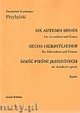 Okładka: Przybylski Bronisław Kazimierz, Sześć pieśni jesiennych na akordeon i gitarę (partytura + głosy)