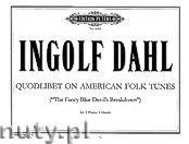 Ok�adka: Dahl Ingolf, Quodlibet on 6 American Folk Tunes for 2 Pianos - 8 Hands (Piano One)