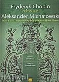 Okładka: Chopin Fryderyk, Michałowski Aleksander, Chopin Fryderyk, Impromptu op.29 - As-dur i Michałowski Aleksander Étude d'apres I'Impromptu la bémol majeur op.29 de F.Chopin