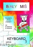 Okładka: Wiśniewski Marek, Wiśniewski Stanisław, Biały miś na Keyboard, cz. 5