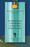 Ok�adka: Wangyal Tenzin, Uzdrawianie d�wi�kiem w tradycji tybeta�skiej
