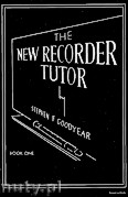 Okładka: Goodyear Stephen, The New Recorder Tutor, Book 1