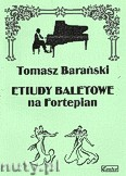Okładka: Barański Tomasz, Etiudy baletowe na fortepian