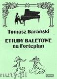 Ok�adka: Bara�ski Tomasz, Etiudy baletowe na fortepian