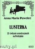 Ok�adka: Pawelec Anna Maria, Lusterka - 21 �wicze� symetrycznych na fortepian