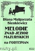 Okładka: Sienkiewicz Diana Małgorzata, Melodie znad jezior mazurskich na fortepian